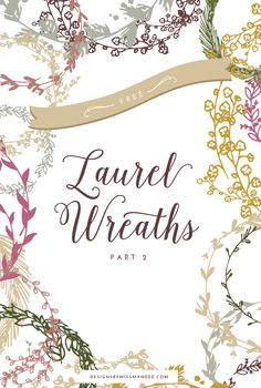 Laurel Wreath Graphics - Part 2 - Designs By Miss Mandee. Beautiful wreath designs. Would be lovely on a wedding invitation, stationary design, or to add to a blog graphic.