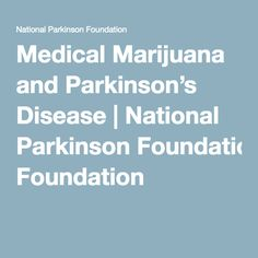 Medical Marijuana and Parkinson's Disease | National Parkinson Foundation