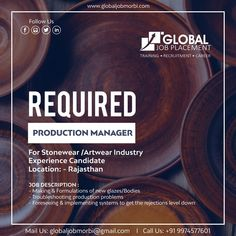 We are Hiring  Post Name : Production Manager  Industry : Stoneware /Artware  Job Location : Rajasthan    JOB DESCRIPTION :  - Making & Formulations of new glazes/Bodies  - Troubleshooting production problems  - Forseeing & implementing systems to get the rejections level down..    Contact: +91- 9974577601  Mail id: globaljobmorbi@gmail.com    #GlobalJobPlacement #Gujarat #Morbi #Training #Placement #Interview #Jobs #Assistance #RequirejobsinMNC #Texttilesjobs #SalesExecutive Job Description, Product Description, We Are Hiring, Job S, Bodies, Stoneware, Interview, Management, Training
