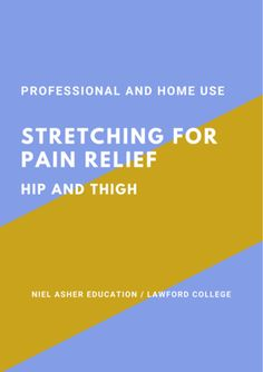 Five Awesome Stretches for the Hip and Thigh – Niel Asher Education Hip Bursitis Exercises, Hip Stretching Exercises, Hip Strengthening Exercises, Bursitis Hip, Hamstring Muscles, Muscle Stretches, Flexibility Stretches, Hip Pain Relief, Sciatic Pain