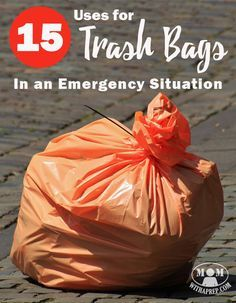 Preparedness Quick Tips - 15 Uses for a trash bag in an emergency situation.