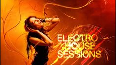 New best of Electro House Sessions 2015
