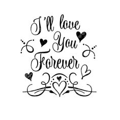 I'll Love You Forever Word Art SVG cut file Valentine Cameo Silhouette, Cricut