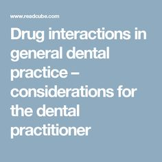 Drug interactions in general dental practice – considerations for the dental practitioner