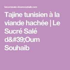 Tajine tunisien à la viande hachée | Le Sucré Salé d'Oum Souhaib