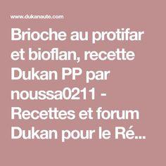 Brioche au protifar et bioflan, recette Dukan PP par noussa0211 - Recettes et forum Dukan pour le Régime Dukan