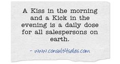 A Kiss in the morning and a Kick in the evening is a daily dose...