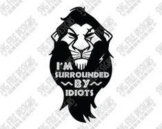 Scar I'm Surrounded By Idiots Disney Word Art SVG Cut File Set