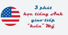 """3 Minutes – Học tiếng Anh giao tiếp """"kiểu"""" Mỹ (Bài 1)"""