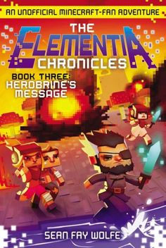 Herobrine's Message: An Unofficial Minecraft-Fan Adventure (The Elementia Chronicles Series #3)