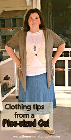Clothing tips for those of us that aren't skinny...plus sized gals and modesty