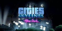 Cities Skylines After Dark'ın Çıkış Tarihi Belli Oldu!