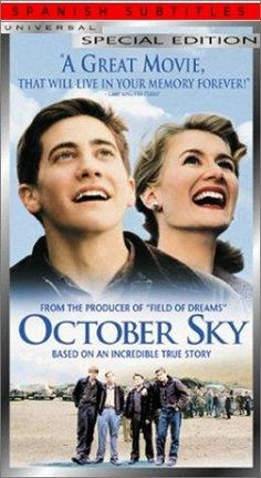 October Sky: never really wanted to see it but ended up loving it by the time we finished (& bawling)