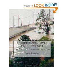 Susquehanna River Flooding 2011: The Valley and Surrounding Areas