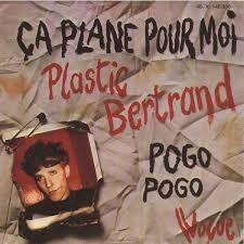 """ça plane pour moi"" Plastic Bertrand - 1978"