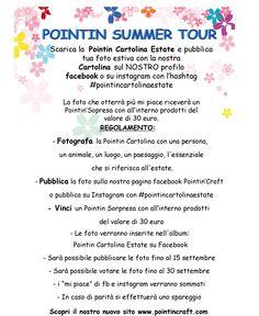POINTIN SUMMER TOUR Partecipa anche tu!  Facebook: Pointin'Craft Instagram: pointincraft  http://www.pointincraft.eu/it/