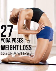 Top 27 Best Yoga Asanas For Losing Weight Quickly And Easily : In today's fast paced age, people look up to yoga as a perfect exercise for a healthy body and stress-free life. #Weightloss