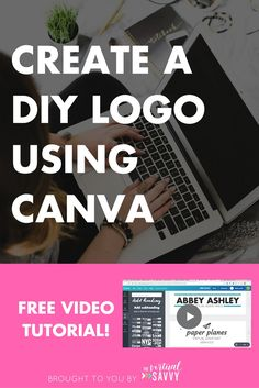 """A step-by-step guide plus video tutorial on how to design a gorgeous DIY logo for FREE using Canva! From <a href=""""http://thevirtualsavvy.com"""" rel=""""nofollow"""" target=""""_blank"""">thevirtualsavvy.com</a>"""
