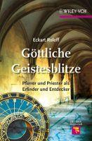 """""""Göttliche Geistesblitze. Pfarrer und Priester als Erfinder und Entdecker"""" von Eckart Roloff, erschienen im Wiley-VCH Verlag!"""