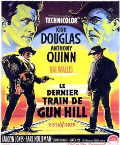 KIRK DOUGLAS - ANTHONY QUINN - LE DERNIER TRAIN DE GUN HILL - (JOHN STURGES 1959)