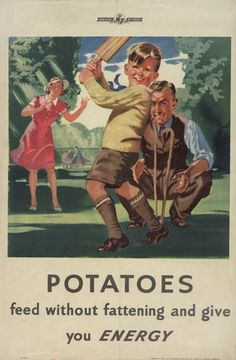 """""""Potatoes - Feed Without Fattening and Give You Energy"""" UK c. 1939-1946"""