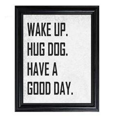 """Perfect sentiment via Good Day Dog...except mine is more like """"lay with bo until I'm forced to go to work"""" Love my dog."""
