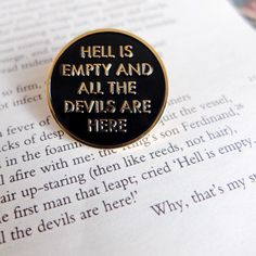 Hell is empty and all the devils are here pin badge. Shakespeare The Tempest quote lapel / hat pin. Patch flair enamel brooch. Book gift by ThreadFamous on Etsy https://www.etsy.com/listing/291324175/hell-is-empty-and-all-the-devils-are