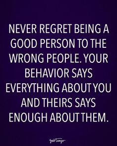 On always being a good person.