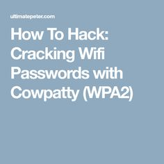 How To Hack: Cracking Wifi Passwords with Cowpatty (WPA2)
