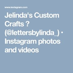 Jelinda's Custom Crafts 🎨 (@lettersbylinda_) • Instagram photos and videos
