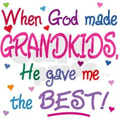 sayings about grandbabies | when_god_made_grandkids_he_gave_me_the_best_mug.jpg?height=460&width ...