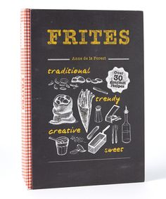 Frites Cookbook {traditional, trendy, creative, sweet gourmet recipes}