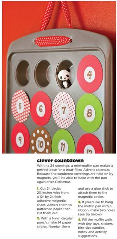Clever Countdown - with its 24 openings, a mini-muffin pan makes a perfect base for a treat-filled Advent calendar. Creative Holiday Crafts for Kids: Clever Countdown (via FamilyFun magazine) Holiday Crafts For Kids, Easy Christmas Crafts, Noel Christmas, Simple Christmas, All Things Christmas, Winter Christmas, Holiday Fun, Christmas Gifts, Xmas