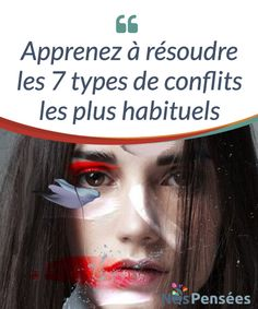 Apprenez à résoudre les 7 types de conflits les plus habituels   Les 7 types de #conflits que nous rencontrons #fréquemment et qui peuvent facilement être réglés à travers une bonne #communication.  #Psychologie Positive Attitude, Positive Vibes, Developement Personnel, Ambition, Communication, Helpful Hints, Coaching, Management, Mindfulness