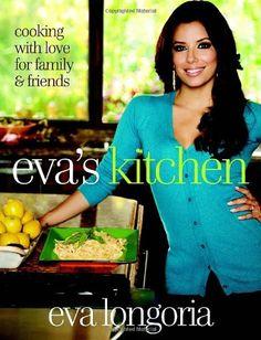 Eva's Kitchen: Cooking with Love for Family and Friends: Amazon.de: Eva Longoria, Marah Stets: Fremdsprachige Bücher