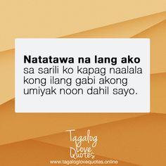 Natatawa na lang ako sa sarili ko kapag naalala kong ilang gabi akong umiyak noon dahil sayo. Tagalog Love Quotes, Truths, Random, Heart, Pink, Pink Hair, Casual, Roses, Hearts