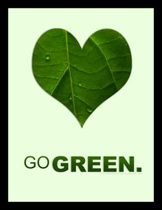 """Are YOU Green yet? Simple design for the """"Go Green"""" Scene. I have two versions of this, the """"Go Green"""" type varies. Go GREEN Quirky Quotes, Earth Day, Go Green, Mother Earth, Solar Power, Save Energy, Preserve, 1 Year, Sustainability"""