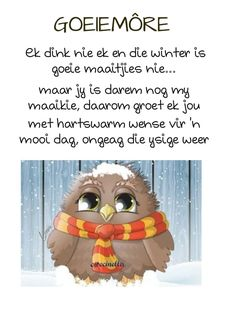 Lekker Dag, Goeie More, Christian Messages, Good Morning Wishes, Afrikaans, Beautiful Landscapes, Amanda, Winter, Quotes