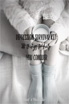 Depression Survival Kit: 50 Things to Help You Conquer - That's Natalie