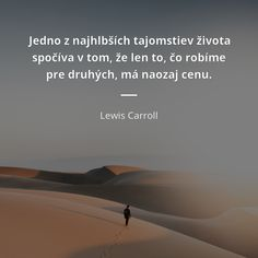 Lewis Carroll, Quotations, Inspirational Quotes, Sayings, Merlin, Passion, Qoutes, Inspiring Quotes, Word Of Wisdom