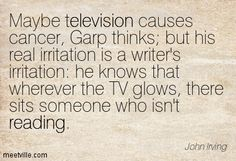 John Irving In This Dirty Minded World You Are Either Someone S