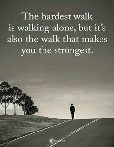 walk alone strong Truth Quotes, Best Quotes, Life Quotes, Apj Quotes, Karma Quotes, Writing Quotes, Reality Quotes, Famous Quotes, Wisdom Quotes