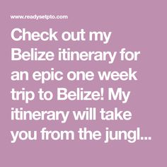 Check out my Belize itinerary for an epic one week trip to Belize! My itinerary will take you from the jungle of San Ignacio to the beach of Caye Caulker. Map Of Belize, Belize Travel, Bora Bora, Tahiti, Caye Caulker, Sardinia Italy, Romantic Vacations, One Week, Italy Vacation