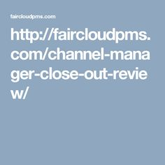 http://faircloudpms.com/channel-manager-close-out-review/