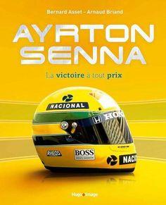 Ayrton Senna, la victoire à tout prix Alain Prost, James Hunt, Michael Schumacher, Formula 1, Car Head, F1 Drivers, Helmet Design, Mini Bike, F1 Racing