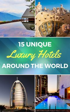 15 Best unique luxury hotels for unforgettable holiday experience throughout the world. Enjoy the pictures and make your holiday plans!