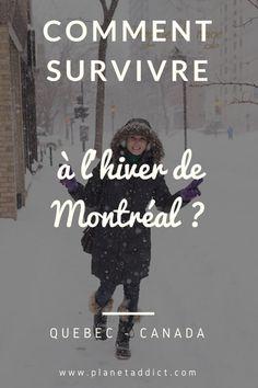 Comment survivre à l'hiver de Montréal ? - Planet Addict Pvt Canada, Travel Around The World, Around The Worlds, Quebec Montreal, Voyage Canada, Face Spray, Working Holidays, Au Pair, Canada Travel