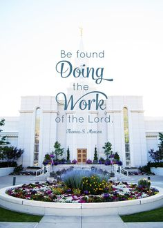 LDS Quote: Be Found Doing the Work of the Lord - Free LDS Temple Family History Quote