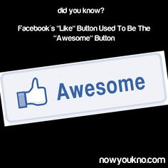 """Whhhhaaaaaa!? I would've like the """"Like"""" button more if it was an """"Awesome"""" button"""