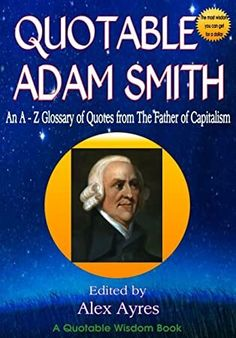 #BookWorld #Nonfiction #Bookshelf #FreeBooks #BookLovers #GreatReads #Bookshelves #EBooks #WhatToRead  #quotable #adam #smith #an #a #to #z #glossary #of #quotes #from #the #father #of #capitalism #quotable #wisdom #books #book #3 Got Books, Books To Read, Augusten Burroughs, Michael Rapaport, Steve Williams, Andrew Robinson, Wisdom Books, What To Read